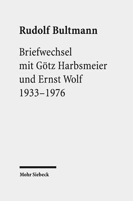 Abbildung von Zager / Bultmann | Briefwechsel mit Götz Harbsmeier und Ernst Wolf | 2017 | 1933-1976