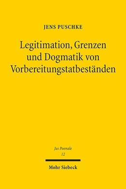 Abbildung von Puschke | Legitimation, Grenzen und Dogmatik von Vorbereitungstatbeständen | 1. Auflage | 2017 | 12 | beck-shop.de