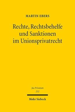 Abbildung von Ebers   Rechte, Rechtsbehelfe und Sanktionen im Unionsprivatrecht   1. Auflage   2016   212   beck-shop.de