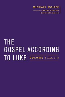 Abbildung von Wolter   The Gospel According to Luke   2016   Volume I (Luke 1-9:50)