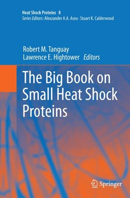 Abbildung von Tanguay / Hightower   The Big Book on Small Heat Shock Proteins   Softcover reprint of the original 1st ed. 2015   2016   8