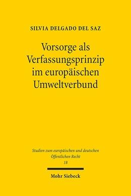 Abbildung von Delgado del Saz | Vorsorge als Verfassungsprinzip im europäischen Umweltverbund | 1. Auflage | 2017 | 18 | beck-shop.de