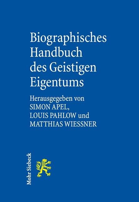 Biographisches Handbuch des Geistigen Eigentums | Apel / Pahlow / Wießner, 2017 (Cover)
