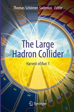 Abbildung von Schörner-Sadenius | The Large Hadron Collider | Softcover reprint of the original 1st ed. 2015 | 2016 | Harvest of Run 1