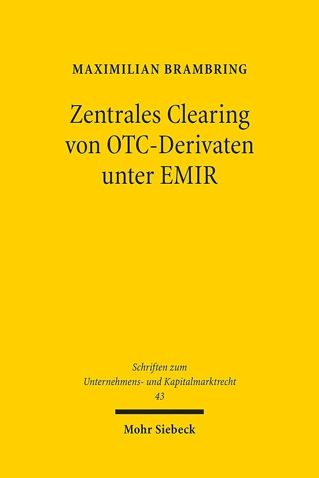 Zentrales Clearing von OTC-Derivaten unter EMIR | Brambring, 2017 | Buch (Cover)