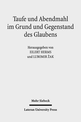 Abbildung von Herms / Zak   Taufe und Abendmahl im Grund und Gegenstand des Glaubens   1. Auflage   2017   beck-shop.de