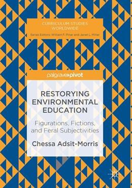 Abbildung von Adsit-Morris | Restorying Environmental Education | 1st ed. 2017 | 2017 | Figurations, Fictions, and Fer...
