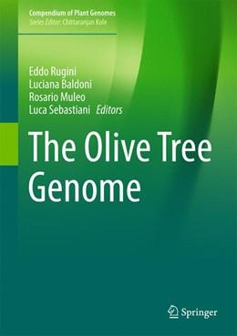 Abbildung von Rugini / Baldoni | The Olive Tree Genome | 1. Auflage | 2017 | beck-shop.de