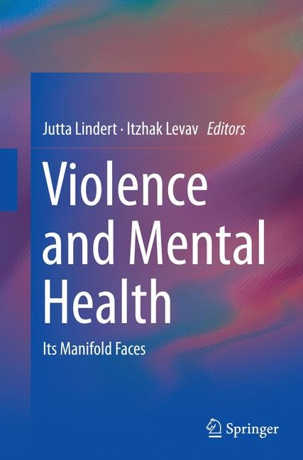 Violence and Mental Health | Lindert / Levav | Softcover reprint of the original 1st ed. 2015, 2016 | Buch (Cover)