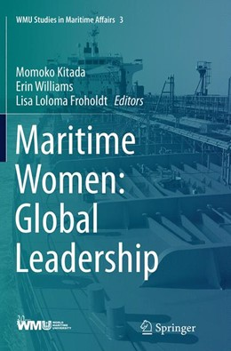 Abbildung von Kitada / Williams / Froholdt | Maritime Women: Global Leadership | Softcover reprint of the original 1st ed. 2015 | 2016 | 3