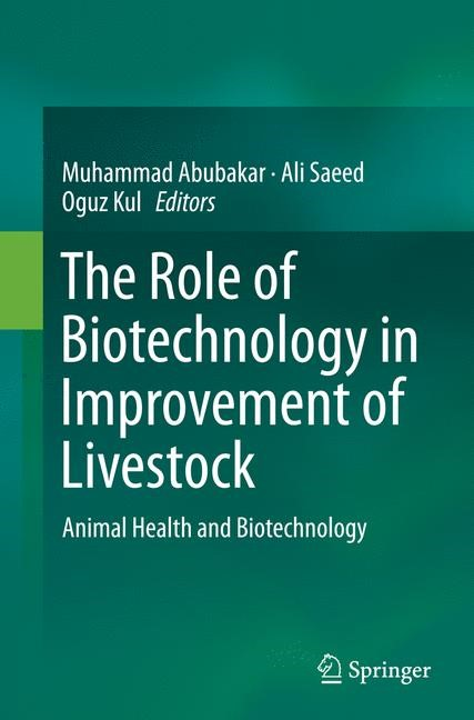 The Role of Biotechnology in Improvement of Livestock | Abubakar / Saeed / Kul | Softcover reprint of the original 1st ed. 2015, 2016 | Buch (Cover)