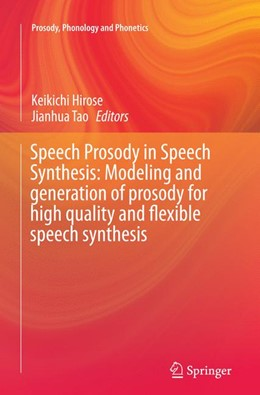 Abbildung von Hirose / Tao   Speech Prosody in Speech Synthesis: Modeling and generation of prosody for high quality and flexible speech synthesis   Softcover reprint of the original 1st ed. 2015   2016