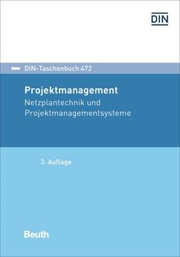 Abbildung von DIN e.V. | Projektmanagement | 3. Auflage | 2017 | Netzplantechnik und Projektman... | 472