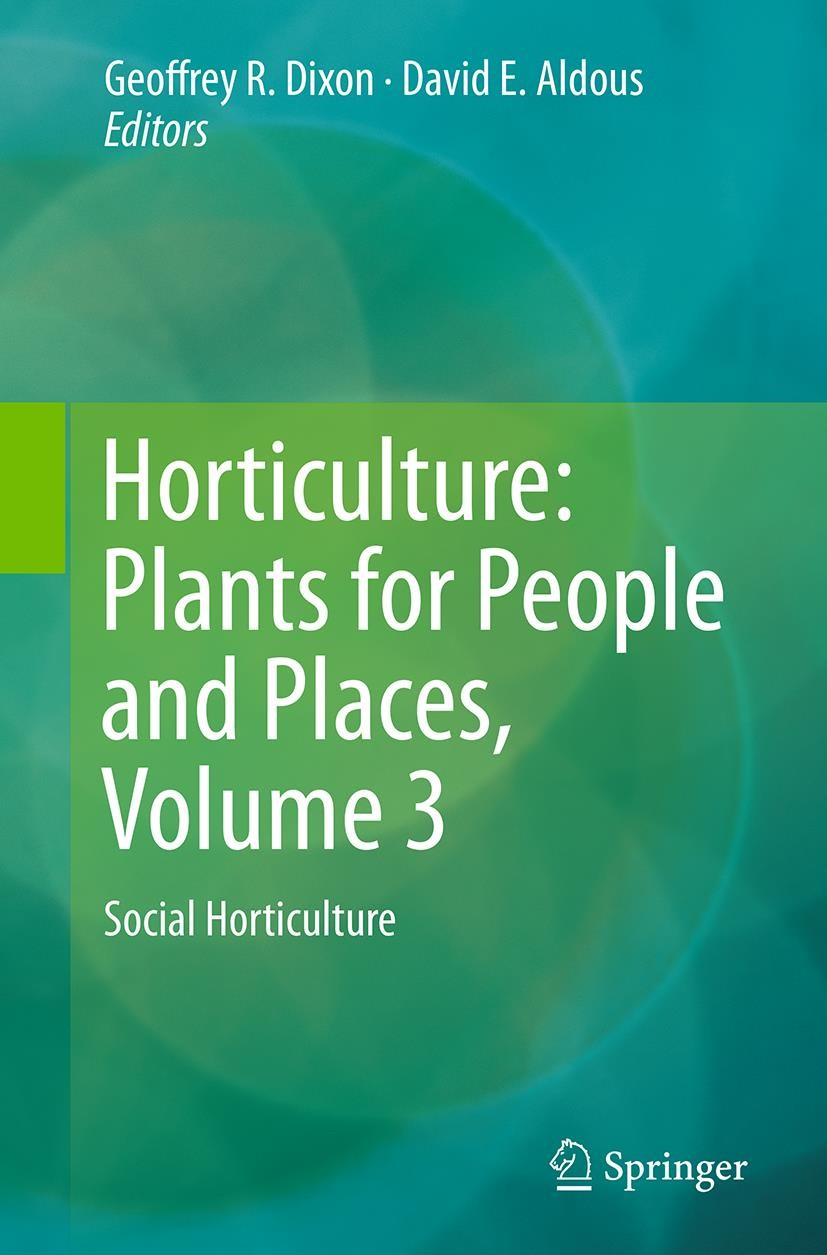 Horticulture: Plants for People and Places, Volume 3 | Dixon / Aldous | Softcover reprint of the original 1st ed. 2014, 2016 | Buch (Cover)