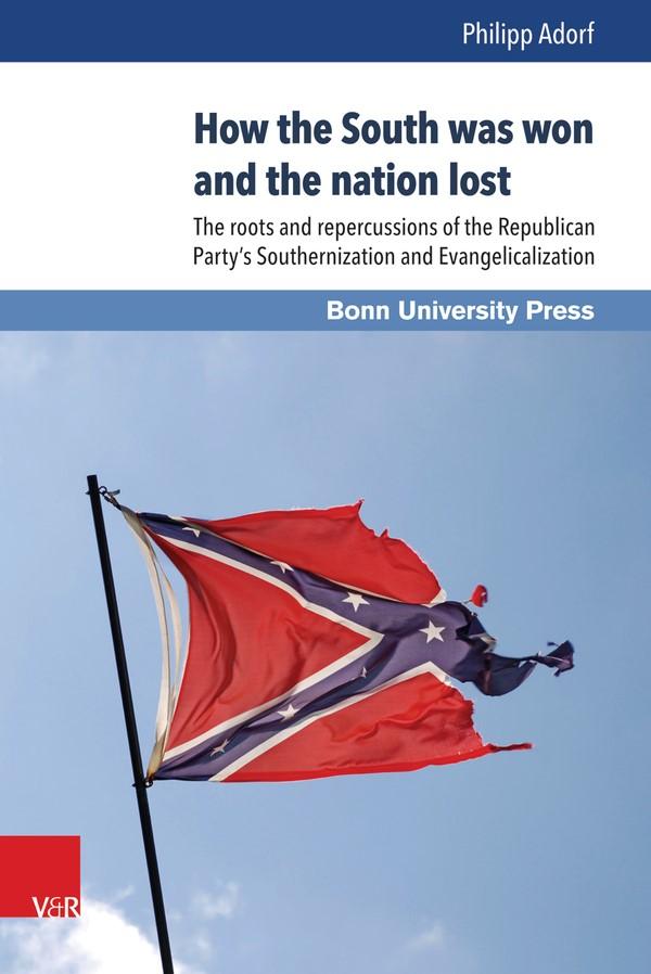 Abbildung von Adorf | How the South was won and the nation lost | Aufl. | 2016
