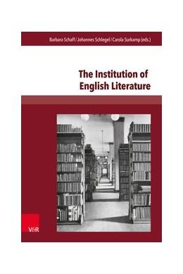 Abbildung von Schaff / Schlegel / Surkamp   The Institution of English Literature   Aufl.   2016   Formation and Mediation