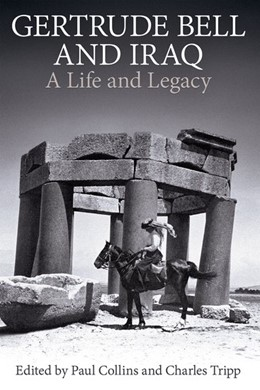 Abbildung von Tripp / Collins | Gertrude Bell and Iraq | 2017 | A life and legacy | 205