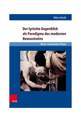 Abbildung von Herold | Der lyrische Augenblick als Paradigma des modernen Bewusstseins | 1. Auflage | 2017 | beck-shop.de