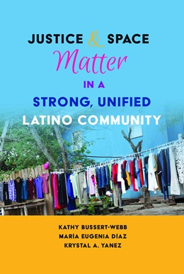 Abbildung von Díaz / Yanez / Bussert-Webb | Justice and Space Matter in a Strong, Unified Latino Community | 2017 | 3