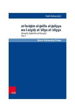 Abbildung von ad-Dumya?i / Sabraa | at-Taragim al-galila al-galiyya wa-l-ašyaH al-'aliya al-'aliyya | 1. Auflage | 2017 | beck-shop.de
