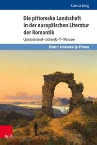 Die pittoreske Landschaft in der europäischen Literatur der Romantik | Jung | Aufl., 2017 | Buch (Cover)