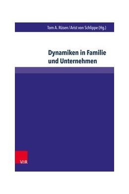 Abbildung von Rüsen / von Schlippe   Dynamiken in Familie und Unternehmen   1. Auflage   2016   beck-shop.de