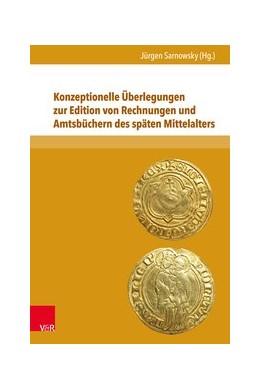 Abbildung von Sarnowsky | Konzeptionelle Überlegungen zur Edition von Rechnungen und Amtsbüchern des späten Mittelalters | Aufl. | 2016 | Band 016