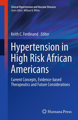Abbildung von Ferdinand | Hypertension in High Risk African Americans | Softcover reprint of the original 1st ed. 2015 | 2016 | Current Concepts, Evidence-bas...