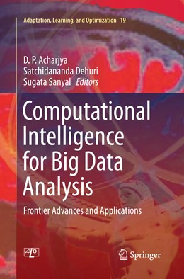 Abbildung von Acharjya / Dehuri / Sanyal | Computational Intelligence for Big Data Analysis | Softcover reprint of the original 1st ed. 2015 | 2016 | Frontier Advances and Applicat... | 19
