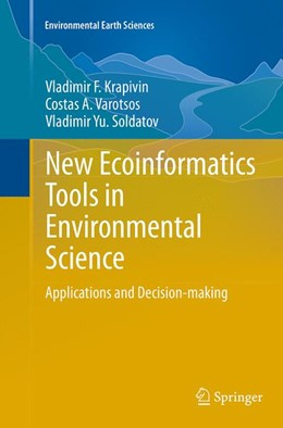 Abbildung von Krapivin / Varotsos / Soldatov | New Ecoinformatics Tools in Environmental Science | Softcover reprint of the original 1st ed. 2015 | 2016