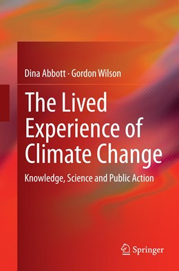 Abbildung von Abbott / Wilson | The Lived Experience of Climate Change | Softcover reprint of the original 1st ed. 2015 | 2016 | Knowledge, Science and Public ...