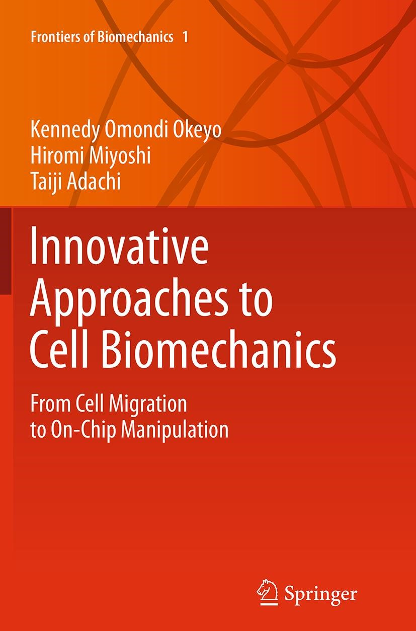 Innovative Approaches to Cell Biomechanics | Okeyo / Miyoshi / Adachi | Softcover reprint of the original 1st ed. 2015, 2016 | Buch (Cover)