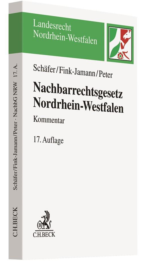 Nachbarrechtsgesetz Nordrhein-Westfalen: NachbG NRW | Schäfer / Fink-Jamann / Peter | 17., neubearbeitete Auflage, 2018 | Buch (Cover)