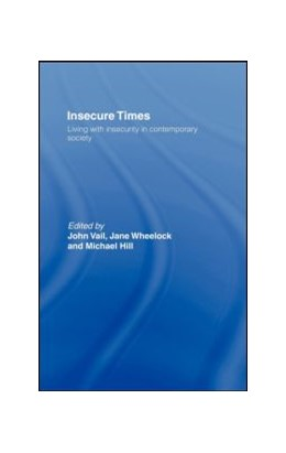 Abbildung von Hill / Vail / Wheelock | Insecure Times | 1999 | Living with Insecurity in Mode...