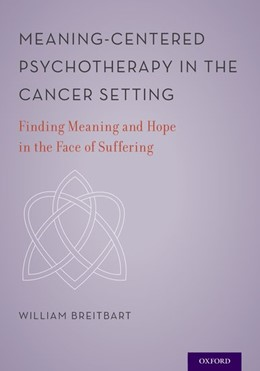 Abbildung von Breitbart   Meaning-Centered Psychotherapy in the Cancer Setting   2017   Finding Meaning and Hope in th...