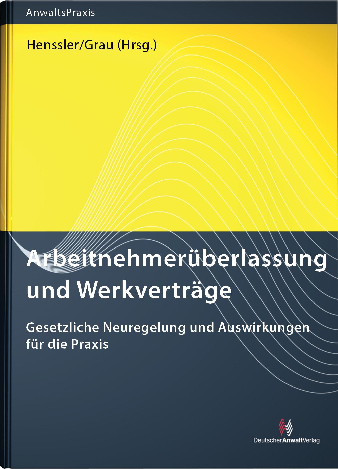 Arbeitnehmerüberlassung und Werkverträge | Henssler / Grau (Hrsg.), 2017 | Buch (Cover)