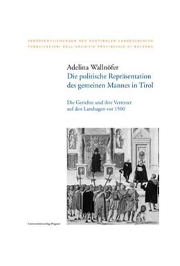 Abbildung von Wallnöfer | Die politische Repräsentation des gemeinen Mannes in Tirol | 1. Auflage | 2018 | 41 | beck-shop.de