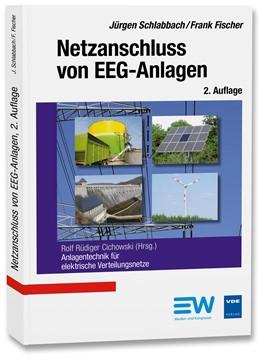Abbildung von Schlabbach / Cichowski / Fischer | Netzanschluss von EEG-Anlagen | 2., vollständig überarbeitete Auflage | 2016