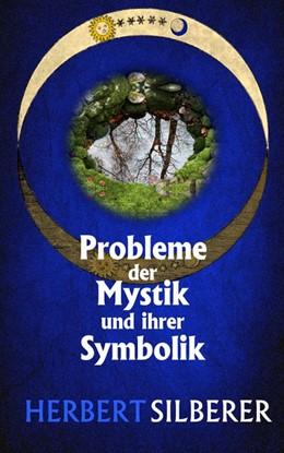 Abbildung von Silberer / Frietsch | Probleme der Mystik und ihrer Symbolik | 1. Auflage | 2016 | beck-shop.de