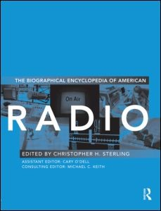 Abbildung von Sterling / O'Dell | The Biographical Encyclopedia of American Radio | 2010