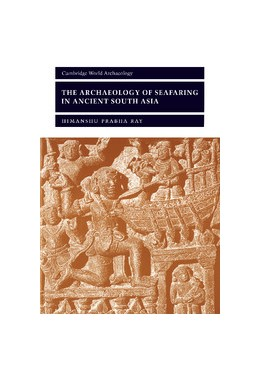 Abbildung von Ray | The Archaeology of Seafaring in Ancient South Asia | 2003