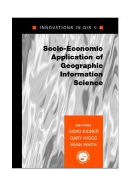 Abbildung von Kidner / Higgs / White | Socio-Economic Applications of Geographic Information Science | 2002