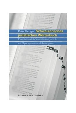 Abbildung von Metzger | Schweizerisches juristisches Wörterbuch | 2005 | einschliesslich Versicherungsr...