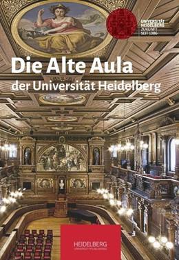 Abbildung von Hawicks / Runde | Die Alte Aula der Universität Heidelberg | 1. Auflage | 2016 | beck-shop.de