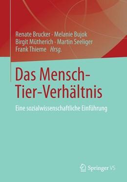 Abbildung von Brucker / Bujok / Mütherich / Seeliger / Thieme | Das Mensch-Tier-Verhältnis | 2014 | Eine sozialwissenschaftliche E...
