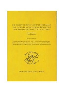 Abbildung von Kühne   Die rezente Umwelt von Tall Seh Hamad und Daten zur Umweltrekonstruktion der assyrischen Stadt Dur-Katlimmu   1. Auflage   1991   beck-shop.de