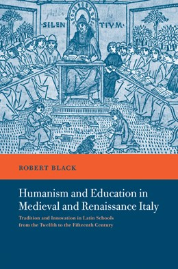 Abbildung von Black | Humanism and Education in Medieval and Renaissance Italy | 2007 | Tradition and Innovation in La...