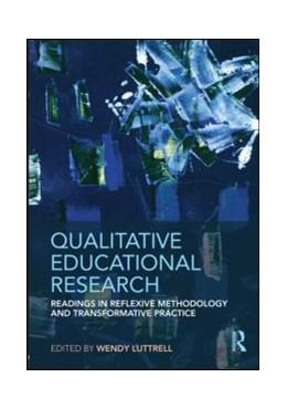 Abbildung von Luttrell | Qualitative Educational Research | 2009 | Readings in Reflexive Methodol...
