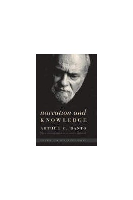 Abbildung von Danto | Narration and Knowledge | 3rd edition | 2007 | Introducion by Lydia Goehr