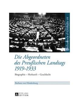 Abbildung von Hindenburg | Die Abgeordneten des Preußischen Landtags 1919-1933 | 2017 | Biographie - Herkunft - Geschl...